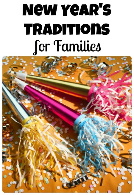 New Year's Traditions for Families-13 Ideas for Celebrating New Year's Day Together