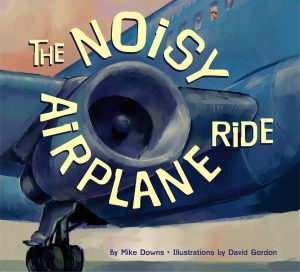 The Noisy Airplane Ride by Mike Downs, Airplane Books for Kids