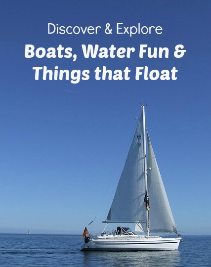 Boats, Water Fun and Things That Float