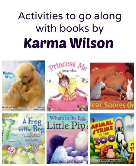 Activities to go along with books by Karma Wilson