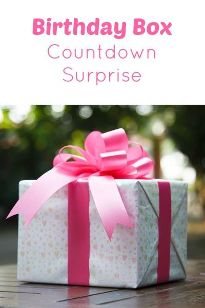 Birthday Box Countdown Surprise...fun ways to celebrate your child's birthday