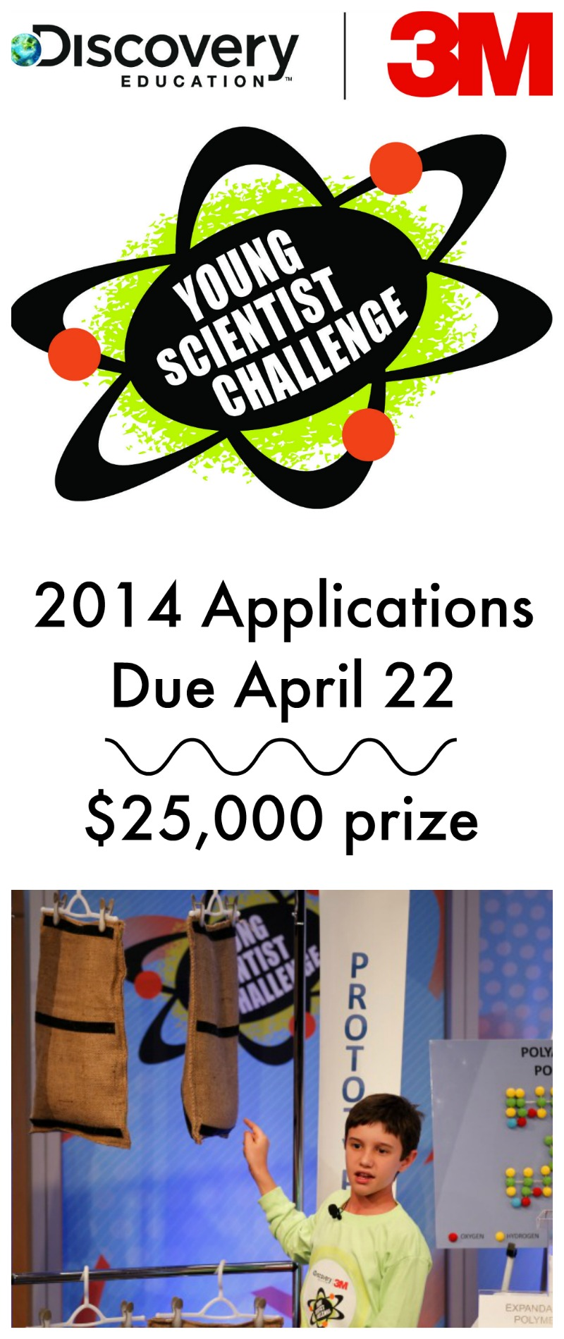 """Discover 3M Young Science Challenge for Middle School Students-Application Deadline is April 22. Ten finalists receive summer mentorship with a 3M scientist and trip to final competition. Winner earns title of """"America's Top Young Scientist"""" and $25,000."""