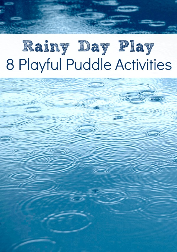 Puddle Play Rainy Day Activities