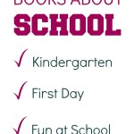 Books About School~Find books about kindergarten, the first day of school, teachers, recess and more