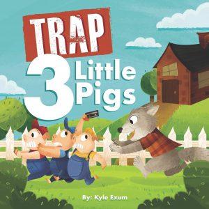 Trap 3 Little Pigs by Kyle Exum