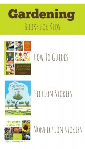 Gardening Books for Kids~Includes how to guides, fiction stories and nonfiction stories perfect for the classroom or home