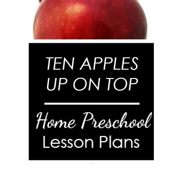 Ten Apples Up on Top activities-home preschool lesson plans