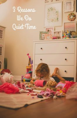 If your kids no longer nap, quiet time is a must. 3 Reasons We Do Quiet Time and Quiet Time Activities we Love
