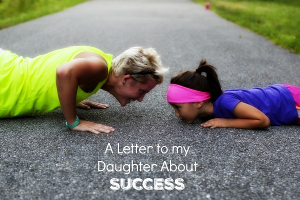 What does it take to be successful A letter to my daughter as she begins her own journey toward success.