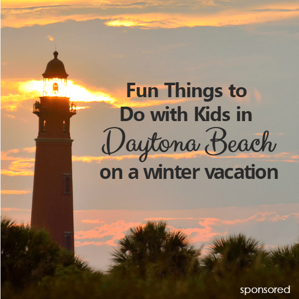 Fun Things to Do on a Winter Vacation with Kids in Daytona Beach, FL