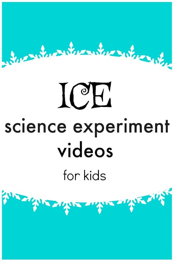 Ice Science Experiment Videos for kids to watch and try