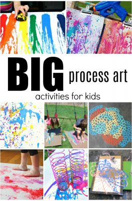 BIG Process Art Activities for Kids