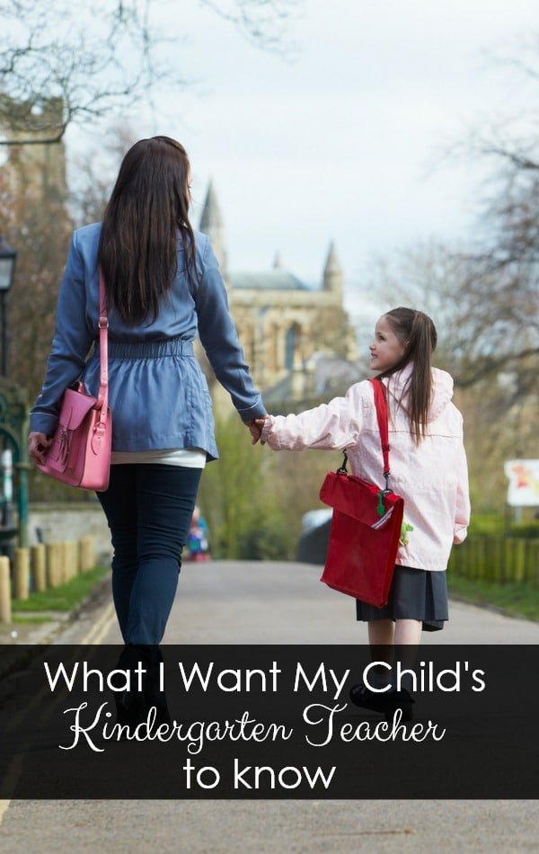 What I Want My Child's Kindergarten Teacher To Know-Every year millions of brand new kindergartens start school, but this year is different. This year my baby is one of those kindergarteners. If you've ever sent a child off to kindergarten or you will be soon, I bet you can relate to how I'm feeling.