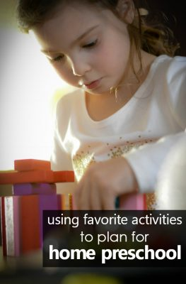 Using Favorite Activities to Plan for Preschool at Home-Tips for integrating learning into what you already love to do together #preschoolathome #homepreschool #homeschoolpreschool