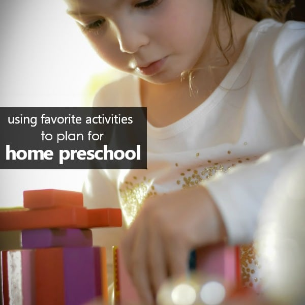 Using Favorite Activities to Plan for Home Preschool