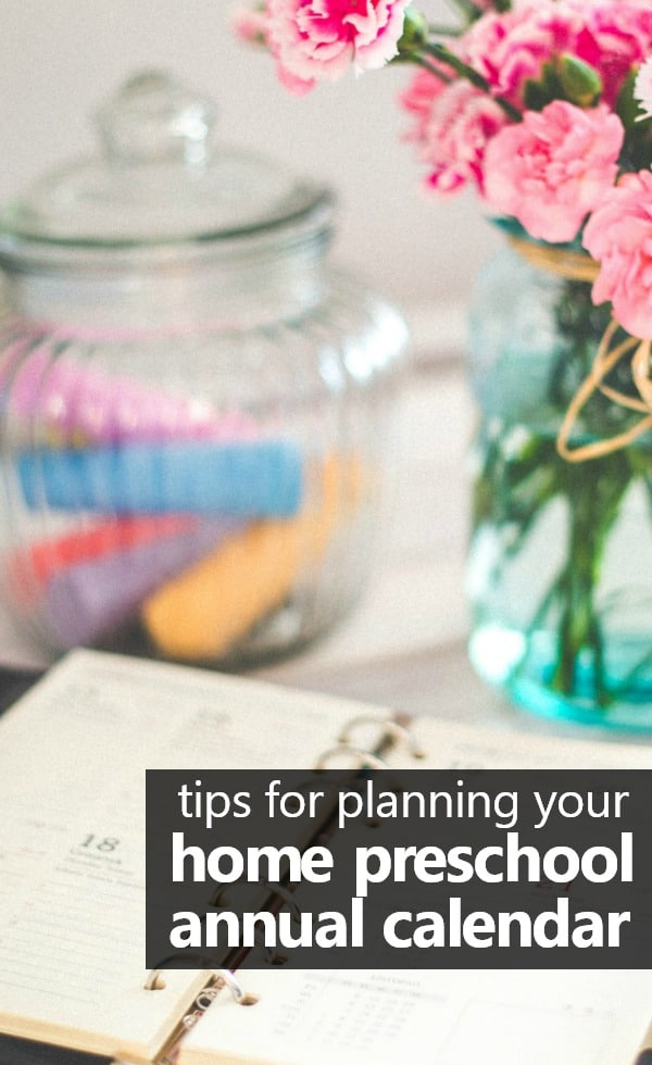 Tips for Mapping Out Your Home Preschool Annual Calendar #homepreschool #preschoolathome #homeschoolpreschool