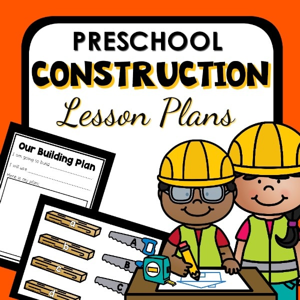 Construction Theme Lesson Plans for Preschool
