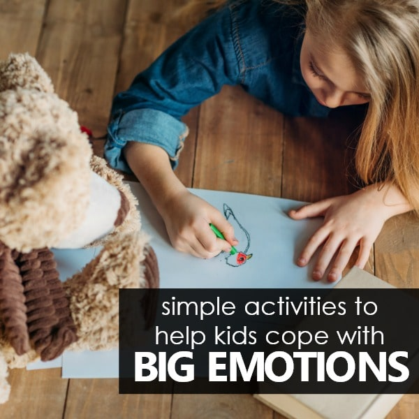 Simple activities to help kids cope with big emotions