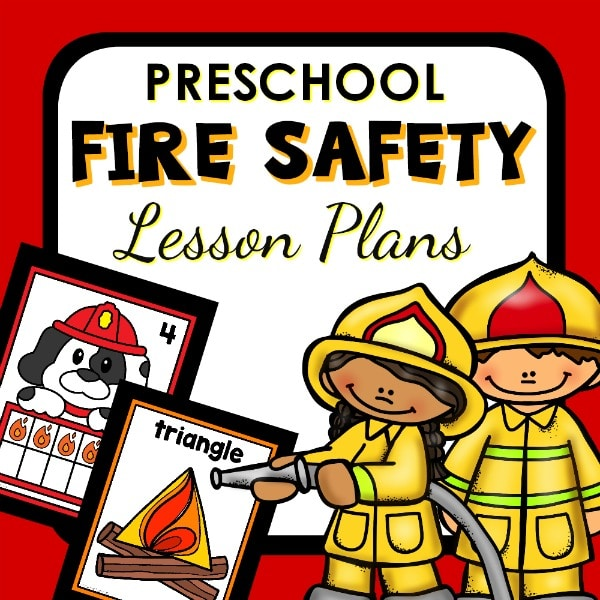 Fire Safety Theme Lesson Plans for Preschool, Pre-K and Kindergarten